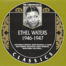 The Chronological Classics: Ethel Waters 1946-1947 mp3 Artist Compilation by Ethel Waters