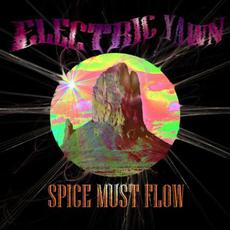 Spice Must Flow mp3 Album by Electric Yawn