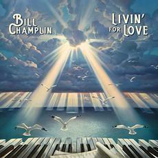 Livin' For Love mp3 Album by Bill Champlin