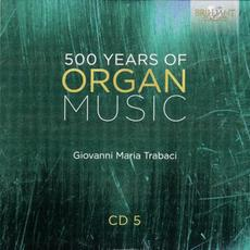 500 Years of Organ Music, CD 5 mp3 Artist Compilation by Francesco Cera