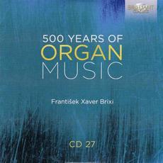 500 Years of Organ Music, CD 27 mp3 Artist Compilation by Christian Schmitt