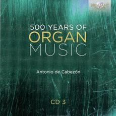500 Years of Organ Music, CD 3 mp3 Artist Compilation by Claudio Astronio