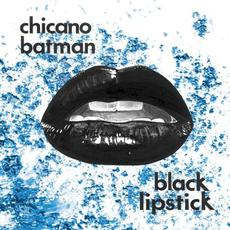 Black Lipstick mp3 Album by Chicano Batman