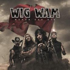 Never Say Die mp3 Album by Wig Wam