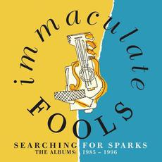 Searching For Sparks: The Albums 1985-1996 mp3 Artist Compilation by Immaculate Fools