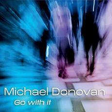 Go With It mp3 Album by Michael Donovan
