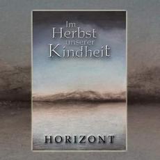 Horizont mp3 Album by Im Herbst unserer Kindheit