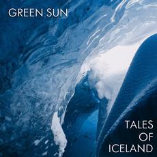 Tales Of Iceland mp3 Album by Green Sun