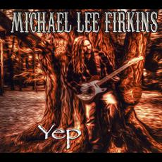 Yep mp3 Album by Michael Lee Firkins