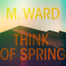 Think of Spring mp3 Album by M. Ward