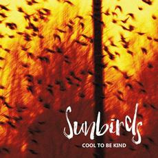 Cool to Be Kind mp3 Album by Sunbirds