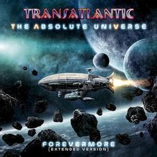 The Absolute Universe: Forevermore (Extended Version) mp3 Album by Transatlantic