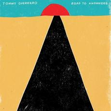 Road to Knowhere mp3 Album by Tommy Guerrero