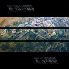 Fall On Shadows mp3 Album by The Living Mountain