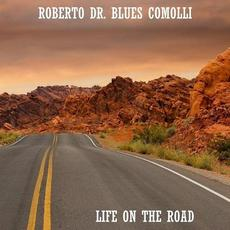 Life on the Road mp3 Album by Roberto Dr. Blues Comolli