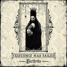 Birthrite mp3 Album by Existence Has Failed