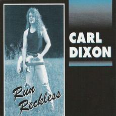 Run Reckless mp3 Album by Carl Dixon
