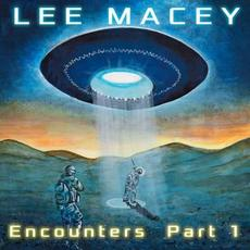 Encounters Part 1 mp3 Album by Lee Macey