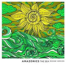 The Sea (Reggae Version) mp3 Single by Amazonics