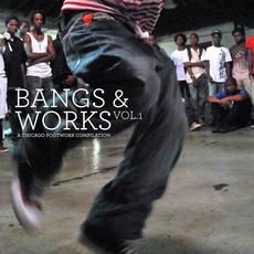 Bangs & Works, Volume 1: A Chicago Footwork Compilation mp3 Compilation by Various Artists