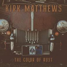 The Color of Rust mp3 Album by Kirk Matthews