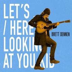 Let's... / Here's Looking at You Kid mp3 Album by Brett Dennen
