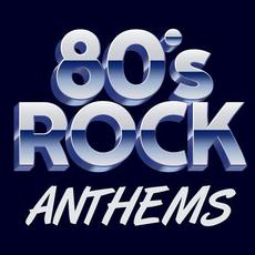 80's Rock Anthems mp3 Compilation by Various Artists