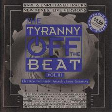 The Tyranny Off the Beat, Volume III mp3 Compilation by Various Artists