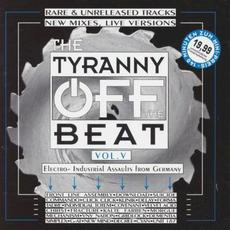 The Tyranny Off the Beat, Volume V mp3 Compilation by Various Artists