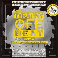 The Tyranny Off the Beat, Volume IV mp3 Compilation by Various Artists