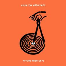 Future Proof EP mp3 Album by Erick The Architect