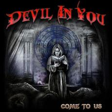 Come To Us mp3 Album by Devil In You