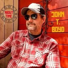 About Time mp3 Album by John T. Boyd