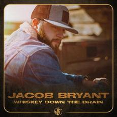Whiskey Down the Drain mp3 Single by Jacob Bryant