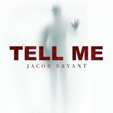 Tell Me mp3 Single by Jacob Bryant