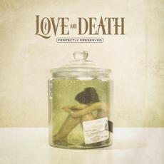 Perfectly Preserved mp3 Album by Love And Death