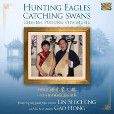 Hunting Eagles Catching Swans mp3 Album by Lin Shicheng & Gao Hong