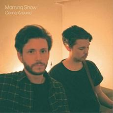 Come Around mp3 Album by Morning Show
