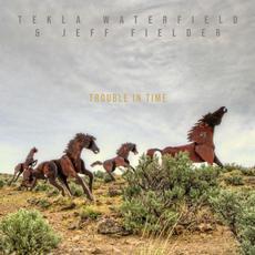Trouble in Time mp3 Album by Tekla Waterfield & Jeff Fielder