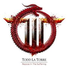 Rejoice in the Suffering mp3 Album by Todd La Torre