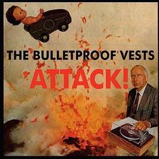 Attack! mp3 Album by The Bulletproof Vests