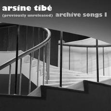 Archive Songs I mp3 Album by Arsine Tibe
