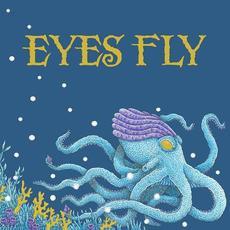 Eyes Fly mp3 Album by Eyes Fly
