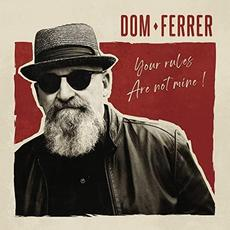 Your Rules Are Not Mine! mp3 Album by Dom Ferrer