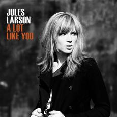 A Lot Like You mp3 Album by Jules Larson