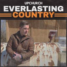 Everlasting Country mp3 Album by Upchurch