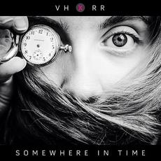 Somewhere In Time mp3 Album by VH x RR