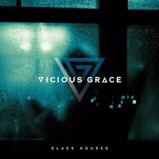 Glass Houses mp3 Album by Vicious Grace