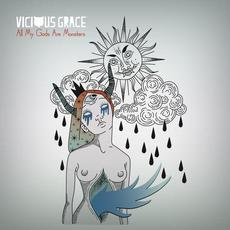 All My Gods Are Monsters mp3 Album by Vicious Grace