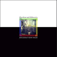 Decoration Haze mp3 Album by Gathered Ghosts
